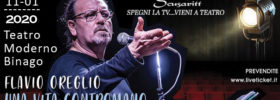 """Flavio Oreglio """"Una vita contromano"""" al Teatro Moderno a Binago"""