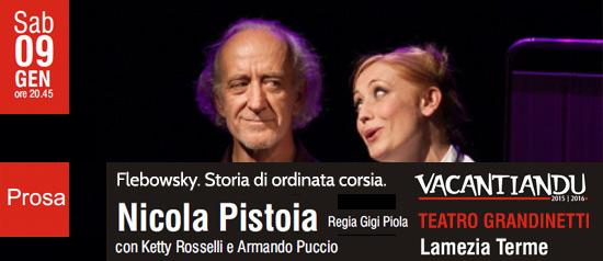 """Nicola Pistoia """"Flebowsky. Storia di ordinata corsia"""" al Teatro Grandinetti di Lamezia Terme"""