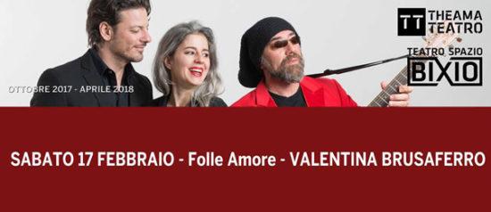 """Valentina Brusaferro """"Folle Amore"""" al Teatro Spazio Bixio di Vicenza"""