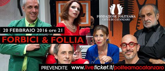 """""""Forbici & Follia"""" al Teatro Politeama di Catanzaro"""