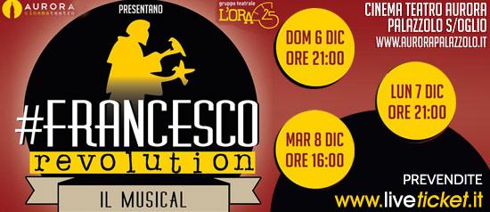 #Francescorevolution Il Musical al Cinema Teatro Aurora a Palazzolo sull'Oglio