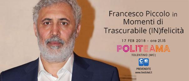 """Francesco Piccolo """"Momenti di Trascurabile (IN)felicità"""" al Politeama di Tolentino"""