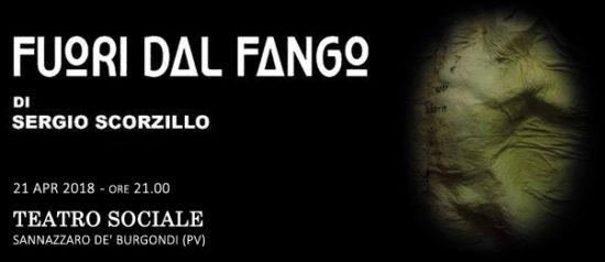 Fuori dal fango di Sergio Scorzillo al Teatro Sociale a Sannazzaro de' Burgondi