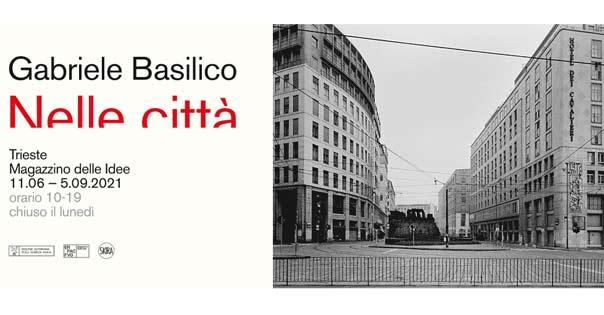 Gabriele Basilico - Nelle città a Trieste