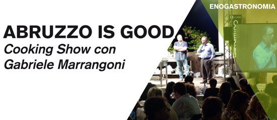 """Abruzzo is good"" Cooking Show Gabriele Marrangoni a Castelbasso"