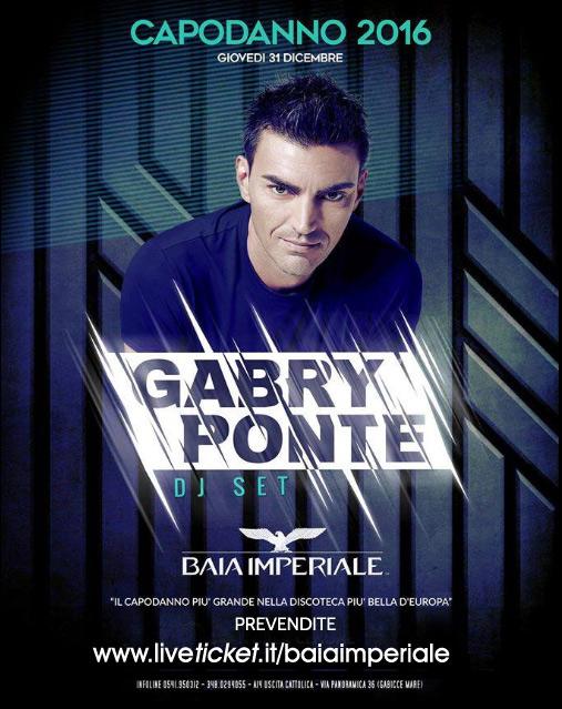 Gabry Ponte - Capodanno 2016 @ Baia Imperiale Gabicce