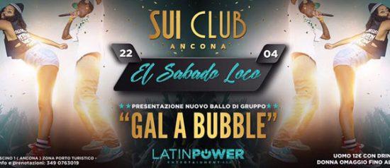 El sabado loco - Gal a bubble al Sui Club di Ancona