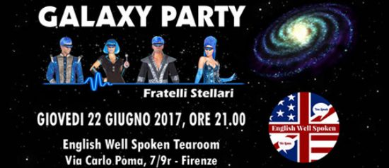 Galaxy party con i Fratelli Stellari al English Well Spoken Tearoom a Firenze