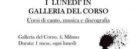 I Lunedì in Galleria del Corso a Milano