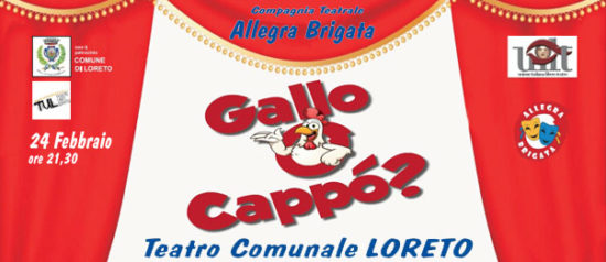 Gallo o cappò? al Teatro Comunale di Loreto