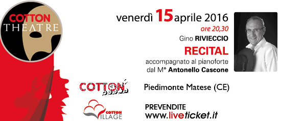"Gino Rivieccio ""Recital"" Cotton Movie a Piedimonte Matese"