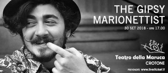 The gipsy marionettist al Teatro della Maruca a Crotone