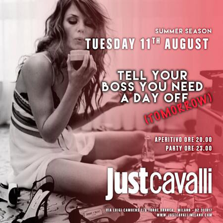 Tell your boss you need a day off al Just Cavalli Club di Milano