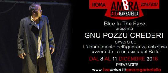 """""""Gnu pozzu crederi"""" al Teatro Ambra Garbatella di Roma"""