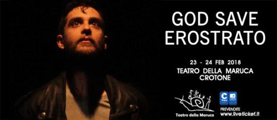 God save Erostrato al Teatro della Maruca a Crotone