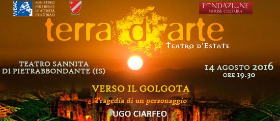"""""""Verso il Golgota"""" a Terra d'Arte estate 2016 al Teatro Sannita di Pietrabbondante"""