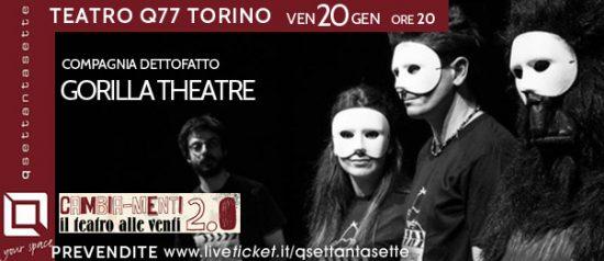 Gorilla Theatre al Q77 di Torino