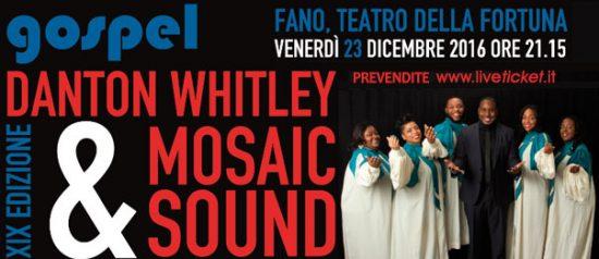"""Concerto Gospel 2016 """"Danton Whitley & Mosaic Sound """"Teatro Della Fortuna a Fano"""