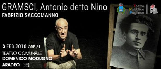 Fabrizio Saccomanno - Gramsci, Antonio detto Nino al Teatro Domenico Modugno di Aradeo