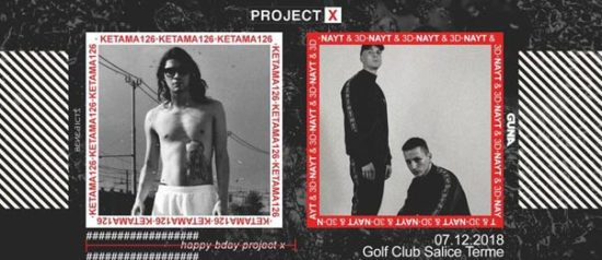 Happy B-day Project X w/Ketama126 & Nayt al Golf Club di Salice Terme