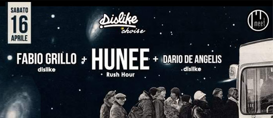 Dislike Party Hunne - Rush Hour al Meet Eventi di Atripalda