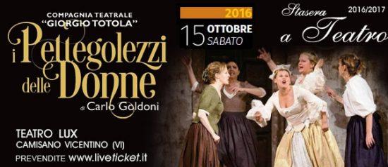 """""""I pettegolezzi delle donne"""" al Teatro Lux di Camisano Vicentino"""
