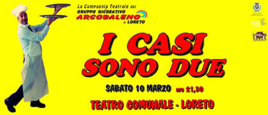 I casi sono due al Teatro Comunale di Loreto