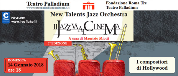 "New Talents jazz Orchestra ""I compositori di Hollywood"" al Teatro Palladium a Roma"