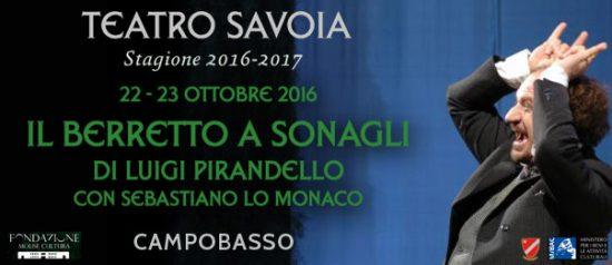 """Sebastiano Lo Monaco """"Il berretto a sonagli"""" al Teatro Savoia di Campobasso"""