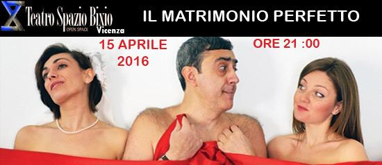 """""""Il matrimonio perfetto"""" al Teatro Spazio Bixio di Vicenza"""