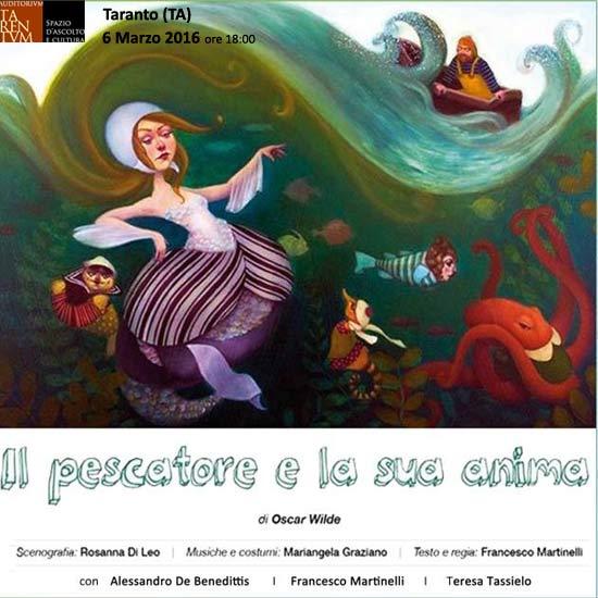 """""""Il Pescatore E La Sua Anima di O. WILDE"""" all'Auditorium Tarentum di Taranto"""