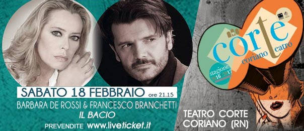 """Barbara De Rossi e Francesco Branchetti """"Il Bacio"""" al Teatro CorTe di Coriano"""