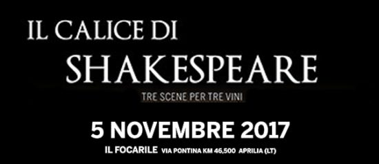 Il calice di Shakespeare al Focarile a Latina