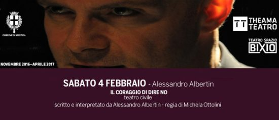 Il coraggio di dire no al Teatro Spazio Bixio di Vicenza