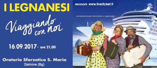 """I Legnanesi """"Viaggiando con noi"""" a Sforzatica Santa Maria Dalmine"""