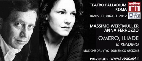 """Massimo Wertmuller e Anna Ferruzzo """"Omero, Iliade"""" al Teatro Palladium a Roma"""