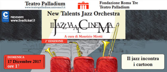 "New Talents jazz Orchestra ""Il Jazz incontra i cartoon"" al Teatro Palladium a Roma"