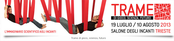 L'Immaginario Scientifico al Salone degli Incanti a Trieste