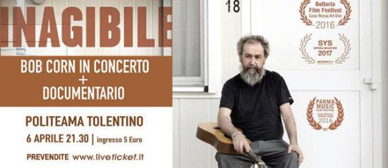 """Film """"Inagibile"""" e Bob Corn live set al Politeama di Tolentino"""