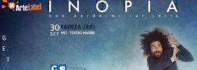 """Gio Evan """"Inopia - non perdermi sul serio"""" al Teatro Masini di Faenza"""