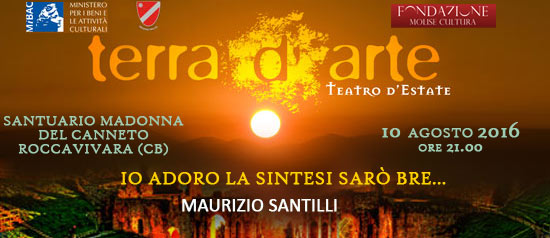 """Io adoro la sintesi sarò bre..."" a Terra d'Arte estate 2016 al Santuario Madonna del Canneto a Roccavivara"