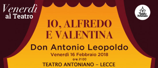 Io, Alfredo e Valentina al Teatro Antoniano di Lecce