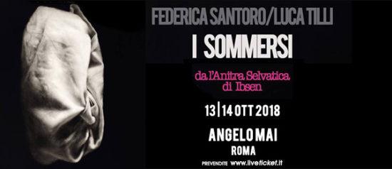 "Federica Santoro e Luca Tilli ""I sommersi"" all'Angelo Mai di Roma"