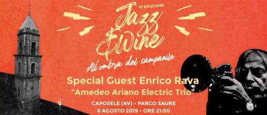 """Jazz&Wine all'ombra del Campanile """"ENRICO RAVA & Amedeo Ariano Electric Trio"""" al Parco Saure di Caposele"""