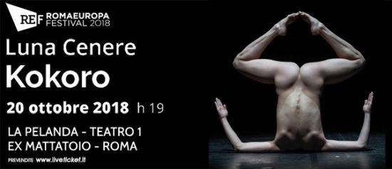 "Romaeuropa Festival 2018 - Luna Cenere ""Kokoro"" a La Pelanda a Roma"