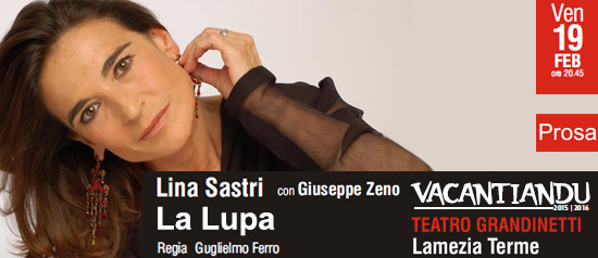 """""""La Lupa"""" al Teatro Grandinetti di Lamezia Terme"""