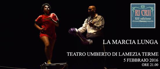 "Ricrii XIII ""La marcia lunga"" al Teatro Umberto di Lamezia Terme"