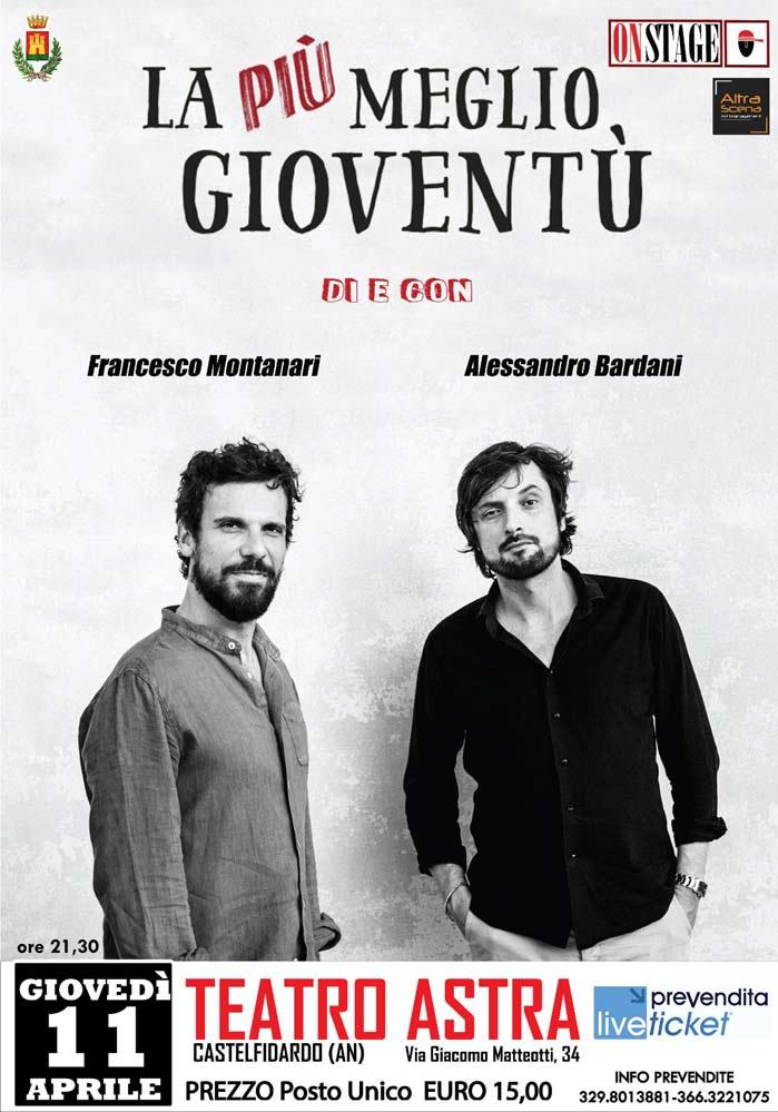 "Francesco Montanari e Alessandro Bardani ""La più meglio gioventù"" al Teatro Astra di Castelfidardo"