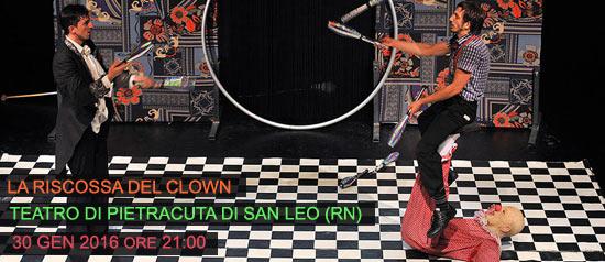 """""""La riscossa del clown"""" al Teatro di Pietracuta di San Leo"""