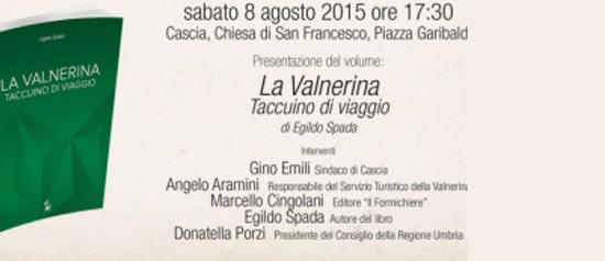 """Presentazione del Libro """"La Valnerina. Taccuino di Viaggio"""" a Cascia"""